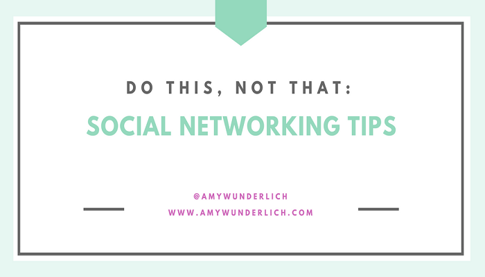 Do This, Not That: Social Networking Tips by Amy Wunderlich